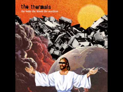The Thermals - The Body, The Blood, The Machine [full album]