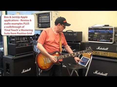 Bias and JamUp Review with Audio   Positive Grid Final Touch simple walkthrough   tonymckenzie.com