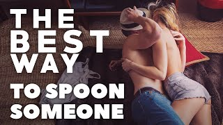 The Best Way to Spoon Someone