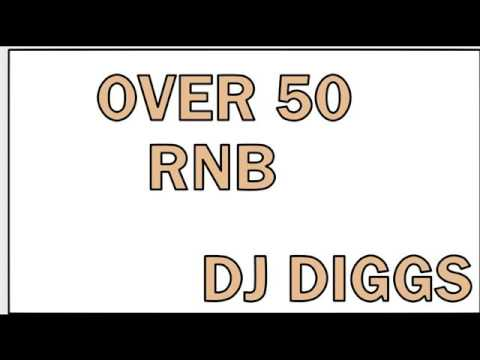 SOME CLASSIC RNB FOR MY PEOPLES OVER 50.......DJ DIGGS