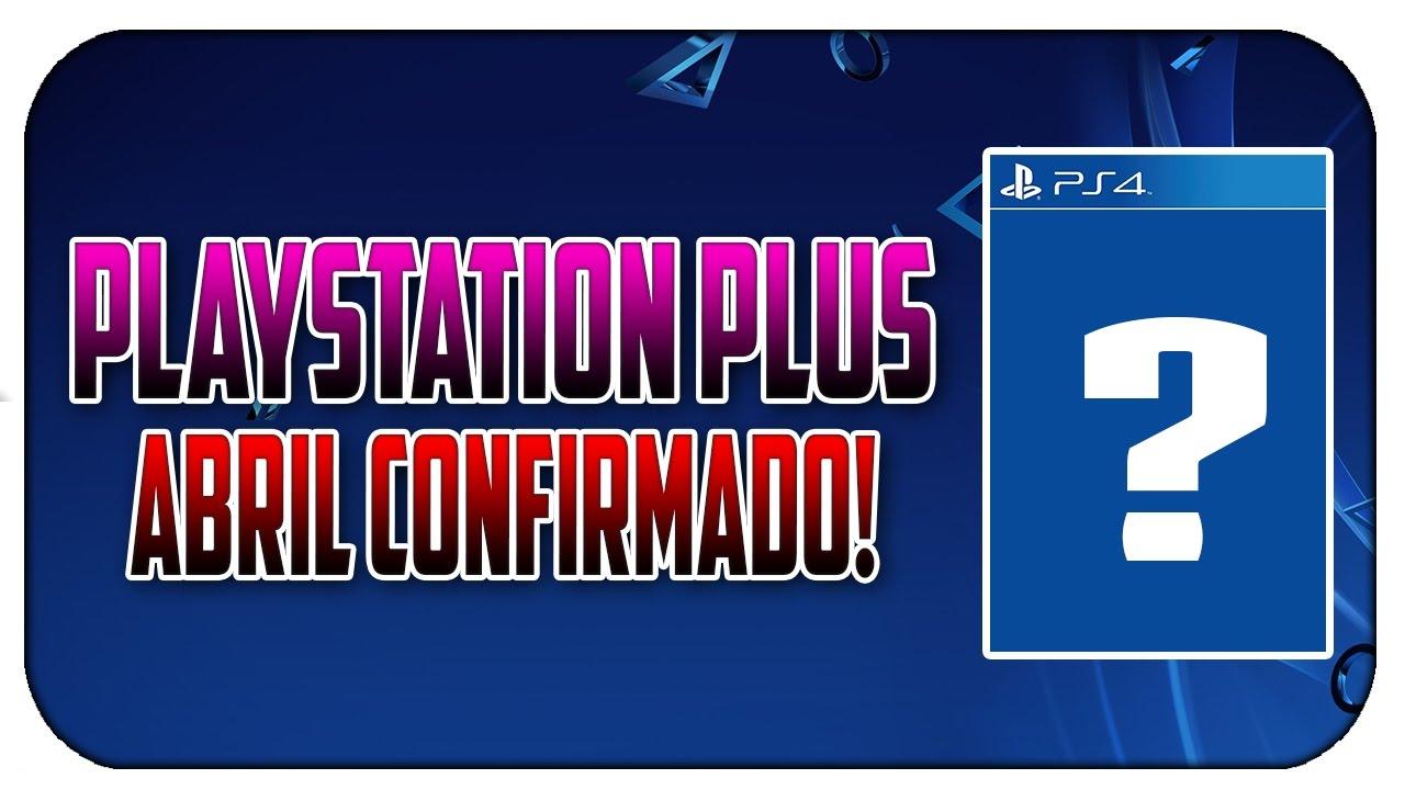 JUEGOS GRATIS - PLAYSTATION PLUS ABRIL - 100 % CONFIRMADOS!