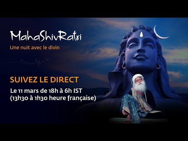 MahaShivRatri 2021 – Diffusion en direct avec Sadhguru | Suivez les célébrations depuis chez vous