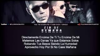 Fin De Semana  Wise -The Gold Pen- Ft Baby Rasta Y Gringo Letra_REGGAETON 2013  via @ecuaperreomusic