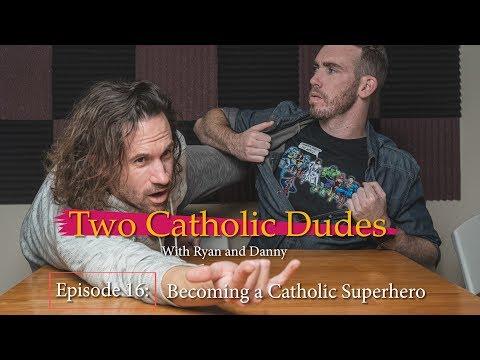 Episode 16: Becoming a Catholic Superhero