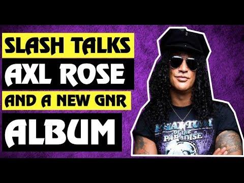 Guns N' Roses News: Slash Talks Axl Rose & A New Guns N' Roses Album