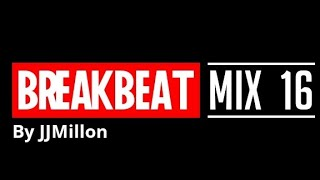 Breakbeat Mix 16. Breaks session