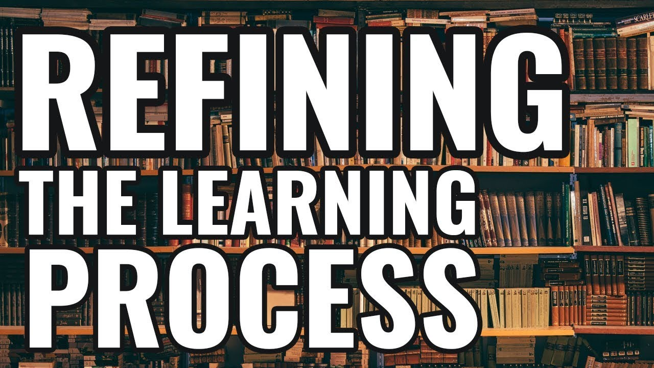 My Thoughts on the Learning Process