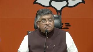 Press Briefing by Shri Ravi Shankar Prasad at BJP Central Office, New Delhi