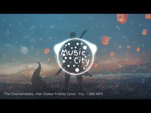 The Chainsmokers & Alan Walker - You Can (ft. Miley Cyrus)