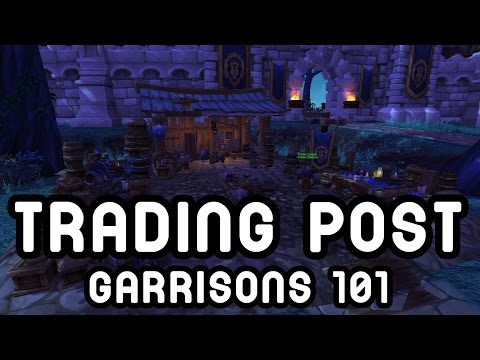 TRADING POST (Garrisons 101) - Warlords of Draenor !!