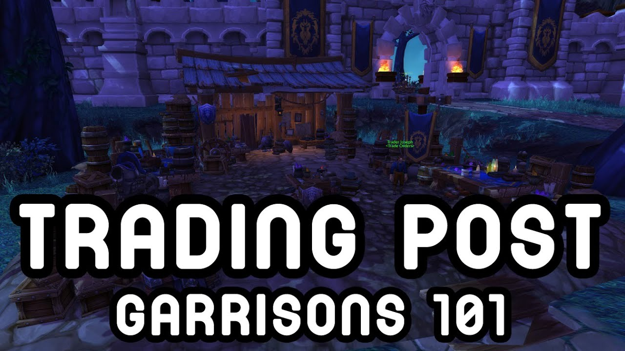 Trading post garrisons 101 warlords of draenor youtube malvernweather Images