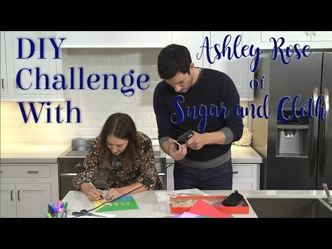 Fun DIY Challenge With Ashley Rose Of Sugar And Cloth