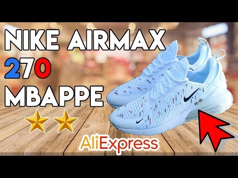 8cae7378289a0d NIKE AIR MAX 270 MBAPPE Unboxing & On Feet - ALIEXPRESS / DHGate Lien caché  - YouTube