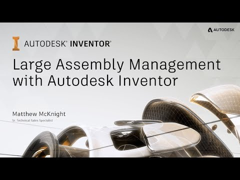 Large Assembly Management with Autodesk Inventor - Part 1