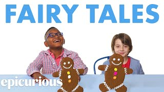 Kids Try Food From Fairy Tales | Epicurious
