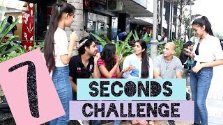 7 SECONDS CHALLENGE WITH PUBLIC ft. Sukriti Grover | Street Interview | Saina and Tanisha