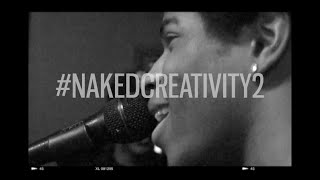 Naked Creativity 2 (Recap Video)