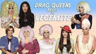 Drag Queens React to Vegemite w/ Raja, Raven, Trixie, Katya, Tammie, Tempest, Gia & Phi Phi