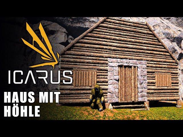Icarus 🌿 Haus mit Höhle #01 [Lets Play   Gameplay Deutsch   Beta 3]