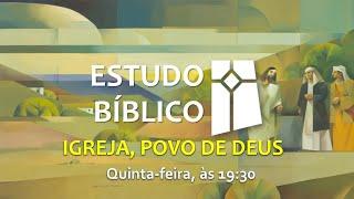 Estudo Bíblico - Igreja, Povo de Deus - 19 (26/08/2021)