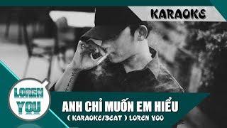 Anh Chỉ Muốn Em Hiểu ( Karaoke / Beat ) | Loren You | Official Audio thumbnail