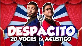 Luis Fonsi - Despacito | 20 voces famosas (ACÚSTICO)