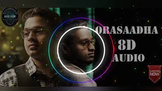 Orasaadha 8D Audio Song | Madras GIG | Use Headphones |8D TAMIL MUSIC