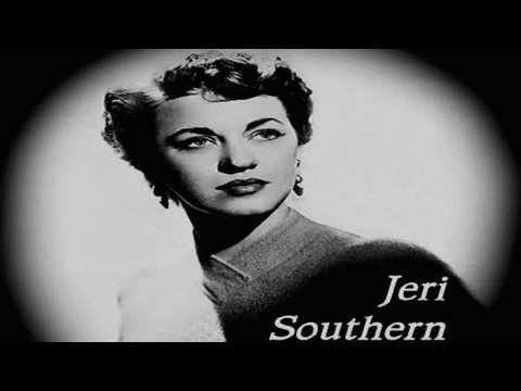 Jeri Southern ~ I Remember You