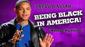 "&quotBeing Black In America"" - Trevor Noah - (African American)"