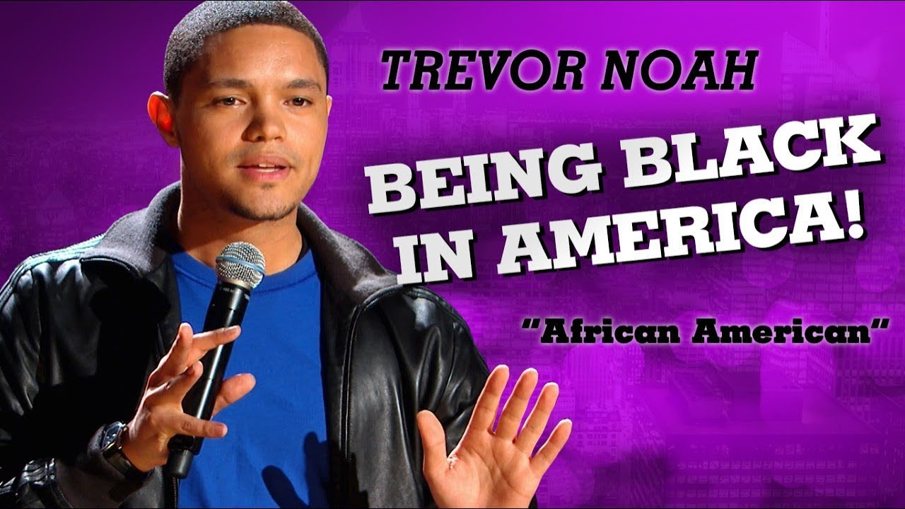 "Download ""Being Black In America"" - Trevor Noah - (African American)"
