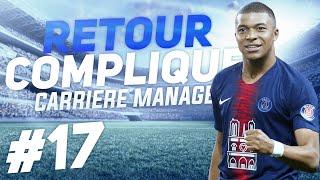 FIFA 19 PSG CARRIÈRE MANAGER EP17 - LE RETOUR !
