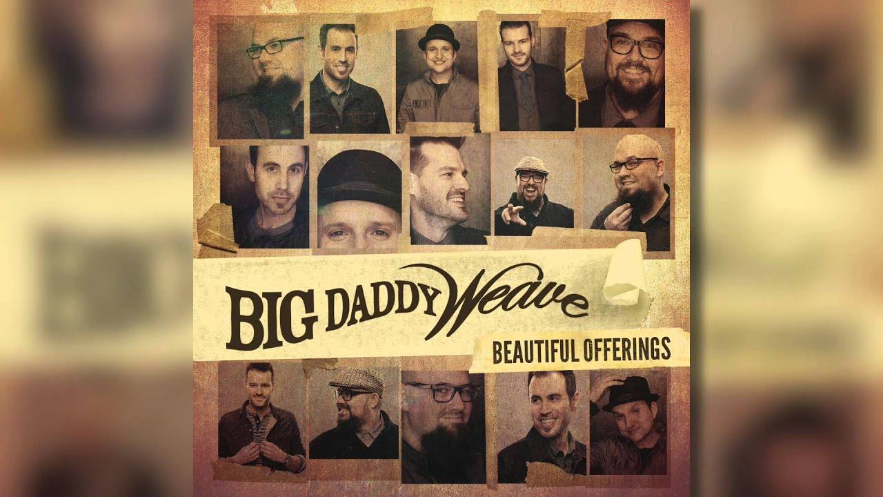 big-daddy-weave-jesus-i-believe-official-audio-bdwmusic