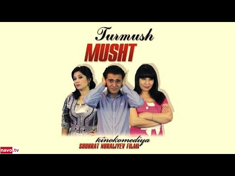 Turmush musht (uzbek kino)   Турмуш мушт (узбек кино)