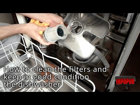 How to clean the filters and keep in good condition the dishwasher