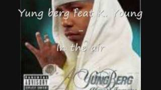 Yung Berg feat K. Yung - In the air [HQ]