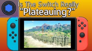 "Is The Switch Really ""Plateauing?"" Well..."