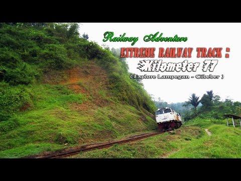 [HD] Jelajah Ekstrim Kilometer 77 Lampegan - Cibeber ~ Explore Extreme Railway Track KM 77
