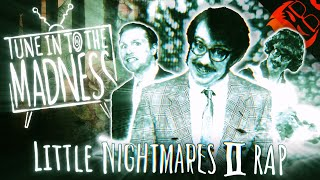TUNE INTO THE MADNESS | Little Nightmares 2 Rap feat. Dan Bull!