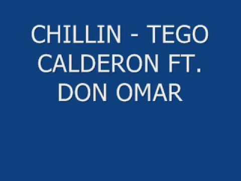 CHILLIN – TEGO CALDERON FT. DON OMAR
