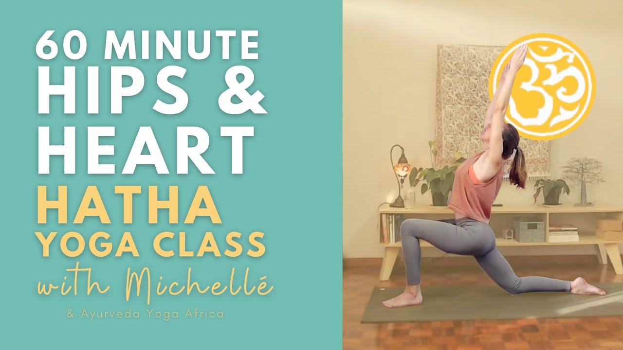 Hips & Heart (60 min) | Hatha Yoga Class | Ayurveda Yoga with Michelle