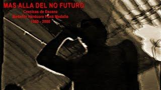 """Jose Juan Posada """" Más allá del No Futuro"""". Crónicas de Escena. Documental Medellin Punk"""