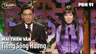 PBN 91 | Mai Thiên Vân - Tiếng Sông Hương