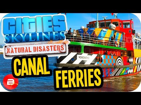 Cities Skylines ▶CANAL FOR FERRIES!!◀ #22 Cities: Skylines Green Cities Natural Disasters