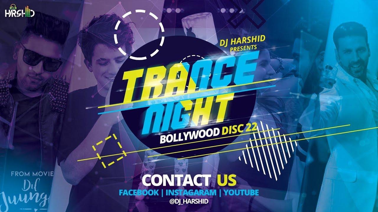 Trance Night Bollywood 2019 Mashup Disc-22 || DJ Harshid