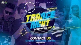 Download Trance Night Bollywood 2019 Mashup Disc-22 || DJ Harshid