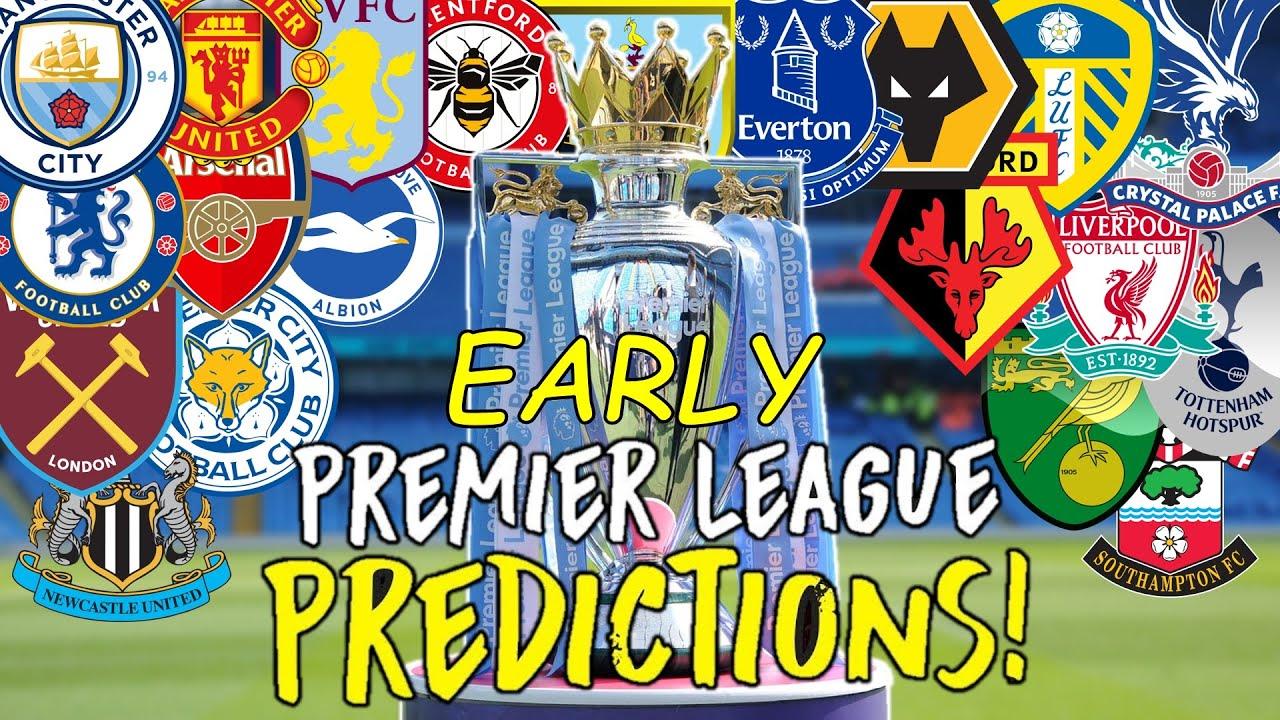 Early PREMIER LEAGUE Predictions