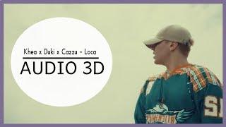 Khea - Loca ft. Duki & Cazzu (3D AUDIO) Use audífonos!