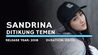 [2.75 MB] Sandrina - Ditikung Teman (Lyric)