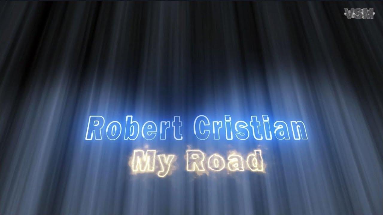 Robert Cristian - My Road (Original Mix)