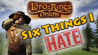 Six Things I HATE About LOTRO | Lord of the Rings Online Gameplay